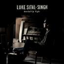 Bottled Up Tight/Luke Sital-Singh