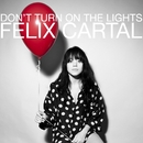 Don't Turn On The Lights [feat. Polina]/Felix Cartal