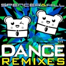 Dance [Remixes]/Spencer & Hill