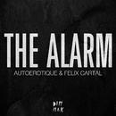 The Alarm/Autoerotique & Felix Cartal