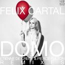 Domo [Etienne de Crécy & Pierce Fulton Remixes]/Felix Cartal
