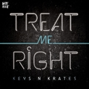 Treat Me Right/Keys N Krates