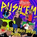 Push 'Em (Steve Aoki & Travis Barker Remix)/Travis Barker