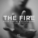 The Fire [feat. Madame Buttons] [Radio Edit]/Felix Cartal & Clockwork