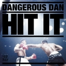 Hit It/Dangerous Dan