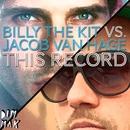 This Record/Billy The Kit vs. Jacob Van Hage