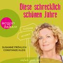 Diese schrecklich schönen Jahre/Susanne Fröhlich