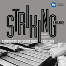 Striking a Balance/Colin Currie/Sam Walton/Robin Michael