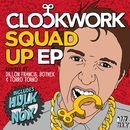 Squad Up EP/Clockwork