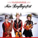 Min Bryllopsfest/Huldrelokkk