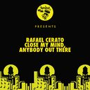 Close My Mind / Anybody Out There/Rafael Cerato