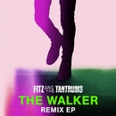 The Walker Remix EP/Fitz and The Tantrums