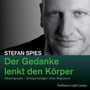 Der Gedanke lenkt den Körper (Gekürzt)/Stefan Spies