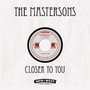 Closer To You/The Mastersons