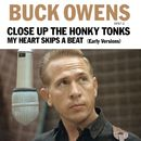 Close Up The Honky Tonks (Early Version) / My Heart Skips A Beat (Early Version)/Buck Owens