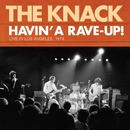 Havin' A Rave-Up! Live In Los Angeles, 1978/The Knack