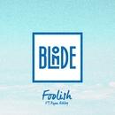 Foolish (feat. Ryan Ashley)/Blonde