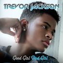 Good Girl, Bad Girl/Trevor Jackson