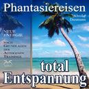 Entspannung total - neue Energie - Phantasiereisen und Autogenes Training/Franziska Diesmann, Torsten Abrolat