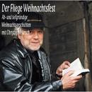 Der Fliege Weihnachtsfest/Christoph Hürsch