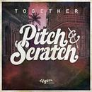 Together/Pitch & Scratch