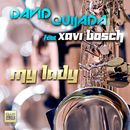 My Lady [feat. Xavi Bosch] (Radio Edit)/David Quijada