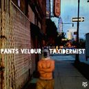 Taxidermist/Pants Velour