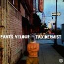 Taxidermist/Pants Velour