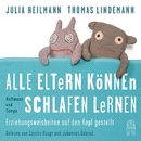 Alle Eltern können Schlafen lernen - Erziehungsweisheiten auf den Kopf gestellt (Ungekürzt)/Julia Heilmann