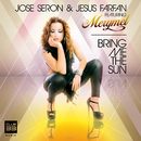 Bring Me the Sun [feat. Merymel]/Jose Seron