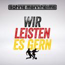 Wir leisten es gern (WM Version)/Söhne Mannheims