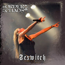 Sexwitch/The Order of Chaos