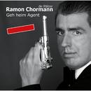 Geh heim Agent/Ramon Chormann