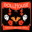 The Rock And Soul Circus/Dollhouse
