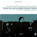Le Red Soul Communitte/Tokyo Sex Destruction