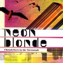 Chandeliers In The Savannah/Neon Blonde