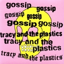 Real Damage/The Gossip / Tracy & The Plastics
