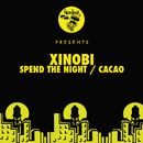 Spend The Night / Cacao/Xinobi