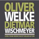 Oliver Welke Dietmar Wischmeyer lesen: Frank Bsirske macht Urlaub auf Krk/Oliver Welke, Dietmar Wischmeyer