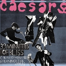39 Minutes of Bliss (In An Otherwise Meaningless World)/Caesars