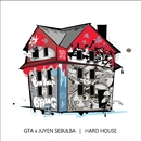 Hard House/GTA & Juyen Sebulba