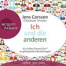 Ich und die anderen - Als Selbst-Entwickler zu gelingenden Beziehungen/Jens Corssen