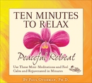 10 Minutes to Relax: Peaceful Retreat/Paul Overman