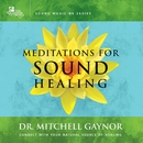 Meditations for Sound Healing/Dr. Mitchell Gaynor
