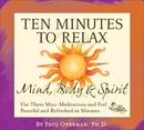 10 Min to Relax: Mind Body & Spirit/Paul Overman