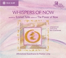 Whispers of Now/Eckhart Tolle