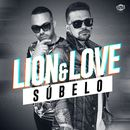 Súbelo (Single)/Lion & Love