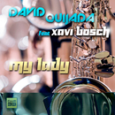 My Lady [feat. Xavi Bosch] (Extended)/David Quijada