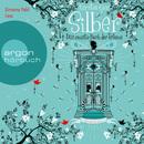 Silber - Das zweite Buch der Träume: Dream a Little Dream (Ungekürzte Fassung)/Kerstin Gier