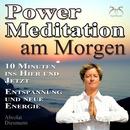 Power Meditation am Morgen - 10 Minuten im Hier und Jetzt ankommen - Entspannung und neue Energie/Franziska Diesmann